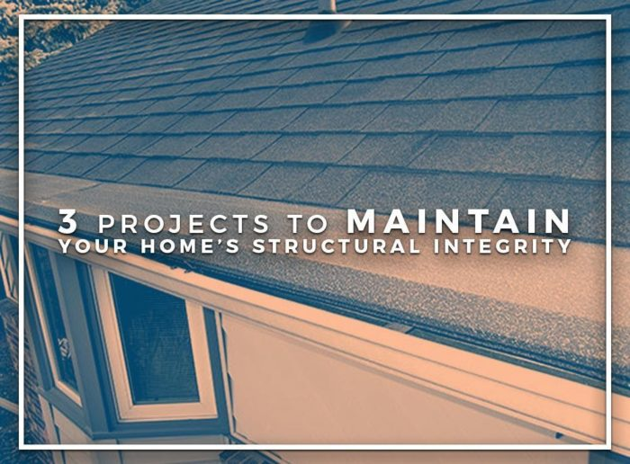 Projects to Maintain Your Home's Structural Integrity