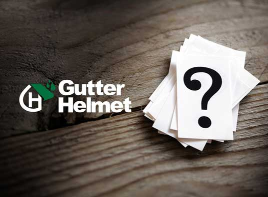 Questions about gutter helmet system