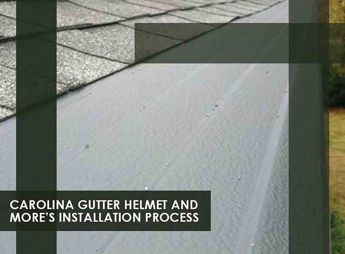 Gutter Helmet And More Installation Process